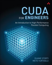 CUDA for Engineers (Storti; Pearson Technology Group, 2016)