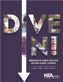 Dive in! Immersion in Science Practices for High School Students  (NSTA, 2016)