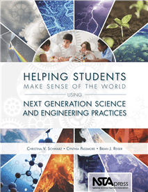 Helping Students Make Sense of the World Using Next Generation Science and Engineering Practices (NSTA, 2016)