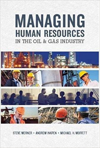 Managing Human Resources in the Oil and Gas Industry (Inkpen, PennWell, 2016)