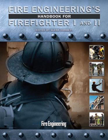 Fire Engineering's Handbook for Firefighter I and II (Corbett; PennWell, 2010)
