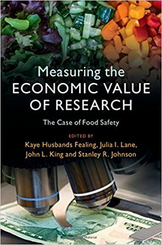 Measuring the Economic Value of Research The Case of Food Safety (Husbands Fealing et al.; Cambridge University Press, 2017)